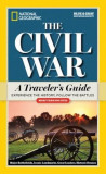National Geographic: The Civil War: A Traveler's Guide, Paperback