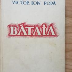 Victor Ion Popa - Bataia (nuvele si schite) - 1942. Editura Vremea