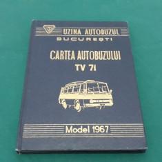 CARTEA AUTOBUZULUI TV 71*MODEL 1967/ EDIȚIA I