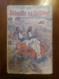 Pataniile lui Gulliver - Jonathan Swift  1932 / C38P, Alta editura, Jonathan Swift