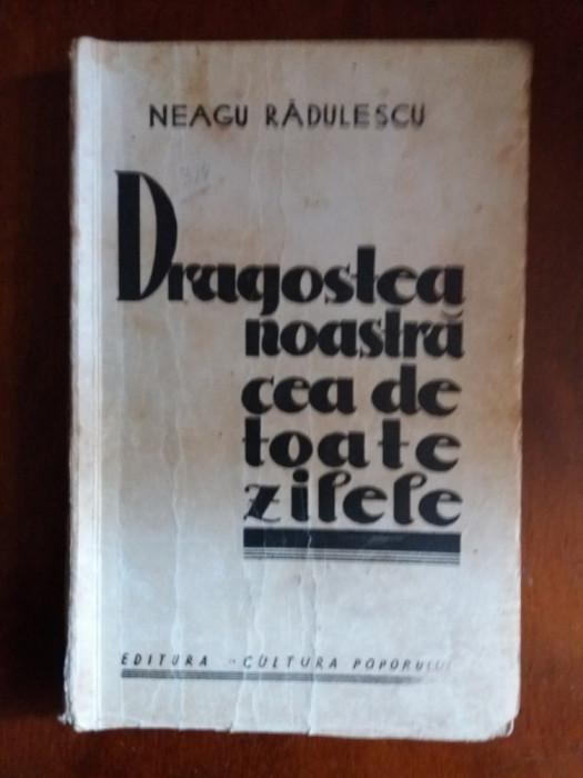 Dragostea noastra cea de toate zilele - Neagu Radulescu autograf / R6P4F
