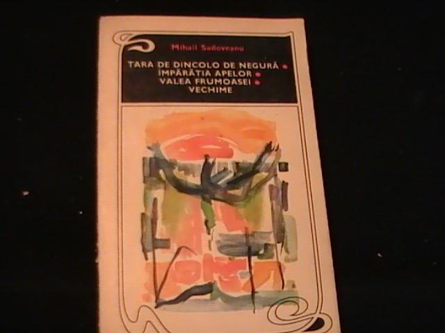 TARA DE DINCOLO DE NEGURA-IMPARATIA APELOR-VALEA FRUMOASEI-M. SADOVEANU-554 PG-