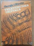 TELEVIZIUNEA DIGITALA - Gheorghe Mitrofan