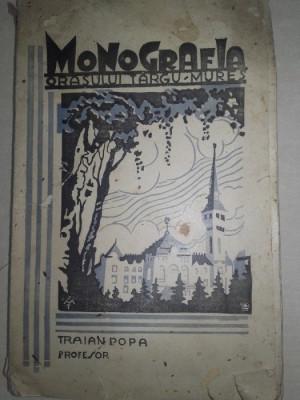 MONOGRAFIA ORASULUI TARGU-MURES- TRAIAN POPA(dedicatie/semnatura),1932 foto