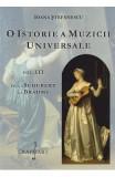 O istorie a muzicii universale Vol.3 De la Schubert la Brahms - Ioana Stefanescu, F. Schubert