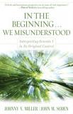 In the Beginning... We Misunderstood: Interpreting Genesis 1 in Its Original Context, Paperback