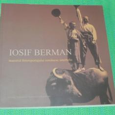 Iosif Berman Maestrul fotoreportajului romanesc interbelic perioada interbelica