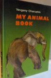 MY ANIMAL BOOK , DRAWINGS by NIKITA CHARUSHIN , 1984