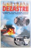 DEZASTRE - CUTREMURE , VULCANI , URAGANE , TORNADE , INCENDII , EXPLOZII , PRABUSIRI , INUNDATII de ETHEL CROW , 2000