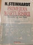 Primejdia marturisirii - Nicolae Steinhardt  Convorbiri cu Ioan Pintea