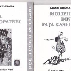 IANCU GRAMA - 3 VOLUME DE POEZII ( CU DEDICATIE SI AUTOGRAF )