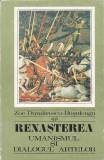 ZOE DUMITRESCU-BUSULENGA - RENASTEREA ( UMANISMUL SI DIALOGUL ARTELOR )