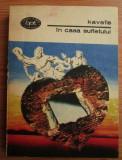 In casa sufletului  : poeme, proza, jurnal / Konstantinos P. Kavafis BPT 1374