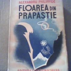 Alexandru Philippide - FLOAREA DIN PRAPASTIE { prima editie } / 1942, Alta editura