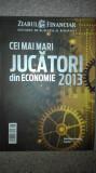 Cei mai mari jucatori din economie 2013