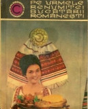 N. Ciobanu, V. Brote - Pe urmele renumitei bucatarii romanesti