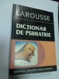 DICTIONAR DE PSIHIATRIE - LAROUSSE