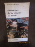 BLESTEMATII .DE LA CEZANNE LA UTRILLO- GILBERT GUILLEMINAULT