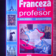 Limba Franceza fara profesor - MARIA BRAESCU , MARIANA PERISANU