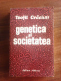 Genetica si societatea - TEOFIL CRACIUN