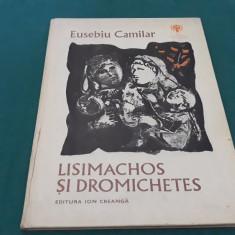 LISIMACHOS ȘI DROMICHETES/ EUSEBIU CAMILAR/ ILUSTRAȚII CONSTANTIN BACIU/1979