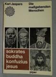 Die massgebenden Menschen : Sokrates, Buddha, Konfuzius, Jesus / Karl Jaspers