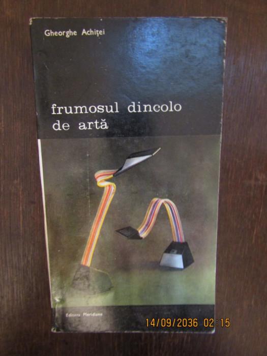 FRUMOSUL DINCOLO DE ARTA -GHEORGE ACHITEI