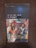 De la Van Eyck la Bruegel -  Max J. Friedlander