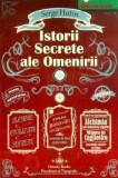 Istorii Secrete ale Omenirii - Serge Hutin