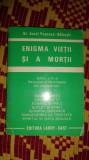 Enigma vietii si a mortii 293pagini- Aurel Popescu Balcesti
