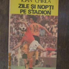 ZILE SI NOPTI PE STADION-IOAN CHIRILA