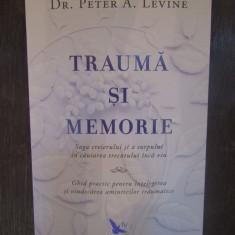 Trauma si memorie -Dr. Peter A. Levine