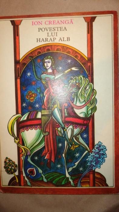 Povestea lui Harap-Alb (ilustratii Val Munteanu )- 83pag/an 1974- Ion Creanga