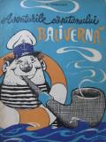 Aventurile capitanului Baliverna (ilustr. Dana Marinescu) - A. Nekrasov