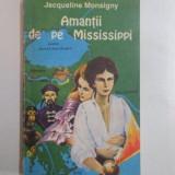 J. DE MONSIGNY - AMANTII DE PE MISSISSIPPI