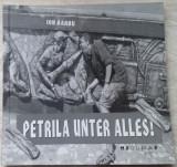 ION BARBU - PETRILA UNTER ALLES! (EDITURA BRUMAR, 2006)