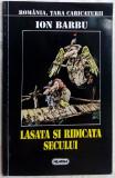 ION BARBU: LASATA SI RIDICATA SECULUI+DUMINICA ORBULUI, SURDULUI SI MUTULUI/1996