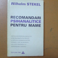Recomandari psihanalitice pentru mame Wilhelm Stekel 1995