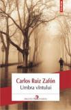 Umbra vantului   CARLOS RUIZ ZAFON, polirom