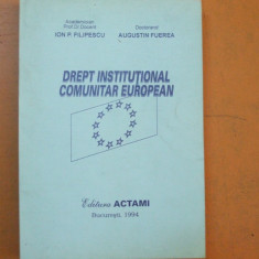 Drept institutional comunitar european 1994 Filipescu Fuerea