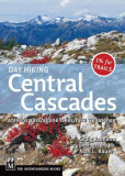 Day Hiking Central Cascades: Stevens Pass/Alpine Lakes/Lake Wenatchee, Paperback