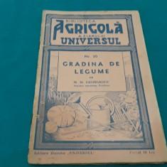 BIBLIOTECA AGRICOLĂ *GRĂDINA DE LEGUME*CU 12 IMAGINI /M.M. GEORGESCU/1939