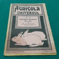 BIBLIOTECA AGRICOLĂ* CREȘTEREA IEPURILOR DE CASĂ*CU 26 FIGURI /D.A. MAUCH/1939