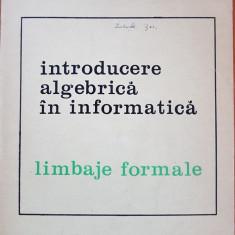 INTRODUCERE ALGEBRICA IN INFORMATICA. LIMBAJE FORMALE - Creanga, Reischer