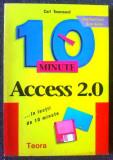 10 MINUTE Access 2.0 in lectii de 10 minute de Carl Townsend, Teora