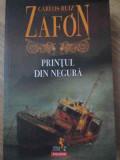 Printul Din Negura - Carlos Ruiz Zafon ,418381