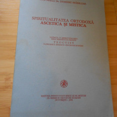 DUMITRU STANILOAE--SPIRITUALITATEA ORTODOXA ASCETICA SI MISTICA - 1992