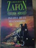 Palatul De La Miazanoapte - Carlos Ruiz Zafon ,418308