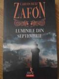 Luminile Din Septembrie - Carlos Ruiz Zafon ,418380