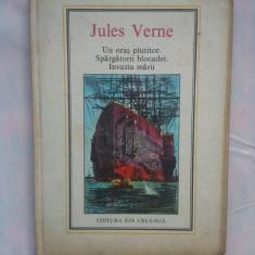 (C381) JULES VERNE - UN ORAS PLUTITOR / SPARGATORII BLOCADEI / INVAZIA MARII